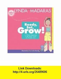 Ready, Set, Grow! 1st (first) edition Text Only Lynda Madaras ,   ,  , ASIN: B004TPAMI2 , tutorials , pdf , ebook , torrent , downloads , rapidshare , filesonic , hotfile , megaupload , fileserve