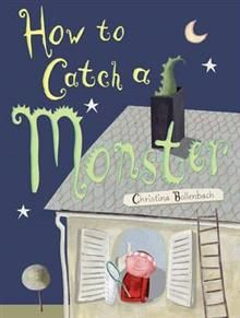 How to Catch a Monster by Christina Bollenbach