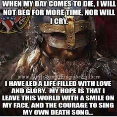 The way of the Vikings Wisdom Quotes, Me Quotes, Motivational Quotes, Inspirational Quotes, Quotes Kids, Short Quotes, Viking Life, Viking Warrior, Military Quotes