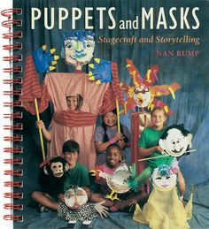 Puppets and Masks: Stagecraft and Storytelling by Nan Rump | It won't take long to realize you'd be crazy not to take advantage of the instructional opportunities afforded by incorporating storytelling arts into your elementary classroom. Especially with this easy-to-follow guide for turning simple materials into elaborate puppets and sets. #Puppets #Masks #Stagecraft #Storytelling