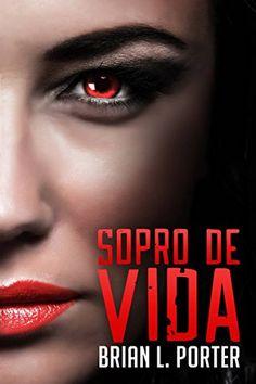 Amazon.com.br eBooks Kindle: Sopro de Vida, Brian L. Porter, Gabriel Martimiano Pires