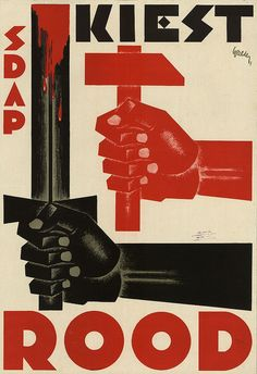 """""""Kiest Rood sdap"""", by 'S.P Social Democratic Workers Party' [Vote Red Sdap], Netherland, - Graphic and IllustrationArt by 'Walter Karl Alexander Heinrich (K.H) von Wenz zu Niederlahnstein' /or/ Jan Walter (b. 1898 - d. Poster Graphics, Poster Ads, Typography Poster, Poster Prints, Diesel Punk, Political Posters, Political Cartoons, New Mexico Tourism, Timeline Project"""