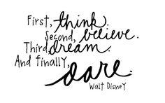 Think, believe, dream & dare