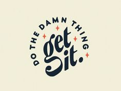 Do The Damn Thing designed by Danica Mitchell. Connect with them on Dribbble; the global community for designers and creative professionals. Typography Inspiration, Graphic Design Inspiration, Graphic Design Quotes, Design Ideas, Design Posters, Lettering Design, Branding Design, Identity Branding, Corporate Design