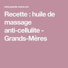 Recette : huile de massage anti-cellulite - Grands-Mères