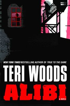 urban fiction books   Teri Woods Stays True To The Game With New Book: Alibi - BV on Books - bookclubexpress.com