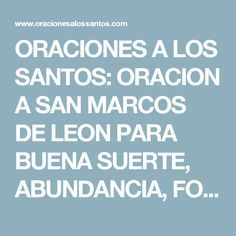 ORACIONES A LOS SANTOS: ORACION A SAN MARCOS DE LEON PARA BUENA SUERTE, ABUNDANCIA, FORTUNA