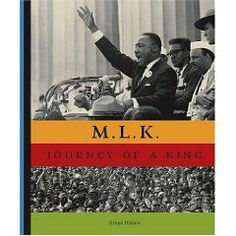 Bolden, T. (2007). M. L. K.: Journey of a King. New York, NY: Abrams Books for Young Readers. Call# J B King