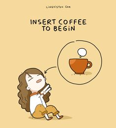 Insert coffee please!
