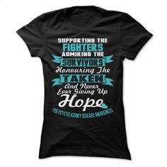 Support Polycystic Kidney Disease T Shirts, Hoodies, Sweatshirts - #long #hoodie jacket. GET YOURS => https://www.sunfrog.com/LifeStyle/Support--Polycystic-Kidney-Disease-57854796-Ladies.html?60505