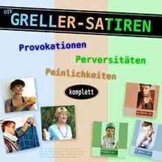 Die Greller-Satiren: Provokationen, Perversitäten und Peinlichkeiten als Hörspiel im Hörbuch