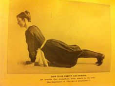 """Upward dog makes you """"pretty and strong"""" - photo from the 1900s / Vintage Movement <3"""