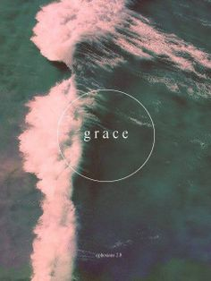 """God's grace has a wildness about it. A whitewater, riptide, turn-you-upside-downness about it. Grace comes after you."" -Max Lucado"