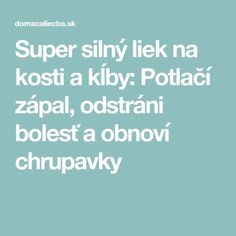 Super silný liek na kosti a kĺby: Potlačí zápal, odstráni bolesť a obnoví chrupavky How To Lose Weight Fast, Detox, Health Fitness, Weight Loss, Healthy, Medicine, Turmeric, Losing Weight, Health