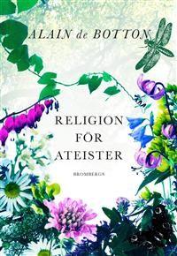 Religion för ateister : en icke-troendes handbok i religionens användningsområden Religion, Bibliophile, Literature, Books, Literatura, Livros, Libros, Livres, Religious Education