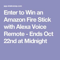 Enter to Win an Amazon Fire Stick with Alexa Voice Remote - Ends Oct 22nd at Midnight