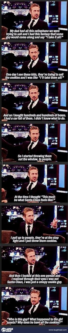I'm just saying, I wouldn't turn down a cookie from Ryan Gosling.