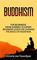 BUDDHISM: for Beginners! From Dummies to Expert. Beginners Guide for Learning the Basics of Buddhism (Zen, Meditation, Dalai Lama, Yoga, Buddha, Dharma, Happiness)