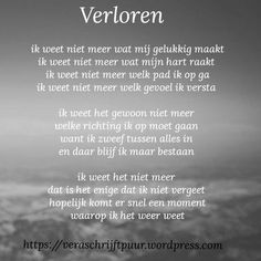 Verloren | Vera schrijft puur Angst Quotes, Sad Quotes, Love Quotes, Dutch Words, Quotes About Everything, Dutch Quotes, Depression Quotes, Verse, Life Lessons