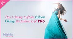 "Quote Of the Day ""Don't Change To Fit The #Fashion Change The Fashion To Fit You"". #Passion #darkbeauty #Style"