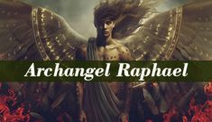 """Archangel Raphael is the healer. His name's meaning is """"God Heals"""" called as """"the divine physician"""" he can heal physical, mental or spiritual illnesses"""