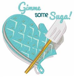Windmill Designs Embroidery Design: Gimme Some Suga 4.03 inches H x 3.97 inches W