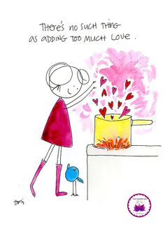 theres no such thing as adding too much love. BLOG. Inspiration, beauty, kindness, support and soul encouragement in cartoon…