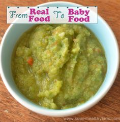 From Real Food To Baby Food: Starting with Veggies | Healthy Ideas for Kids