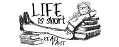 Life is short, read fast.