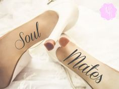 """Shoe decals > etsy wedding stickers. """"Soul Mates"""" . . . perfect!"""
