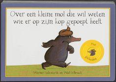 Werner Holzwarth - Over een kleine mol die wil weten wie er op zijn kop gepoept heeft