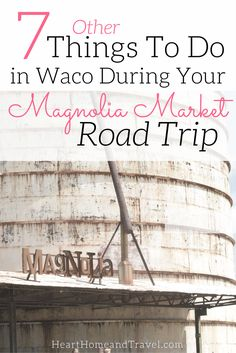 Planning a trip to Waco, Texas soon? Check out this list of 7 other things to do in Waco in addition to visiting Magnolia Market! via @hearthometravel