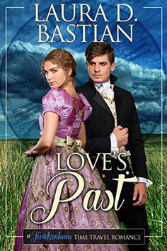 Love's Past by Laura D. Bastian. Time Travel Romance.
