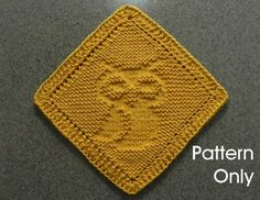 Grandmother's Favorite - PATTERN for Diagonal OWL Knit Dishcloth or Wash Cloth. Grandma's Favorite make a cute woodland animal for nursery, kitchen or bath. includes instructions for an optional crocheted edge. Owl Knitting Pattern, Dishcloth Knitting Patterns, Knit Dishcloth, Knit Patterns, Hand Knitting, Easy Crochet Projects, Diy Crochet, Knitting Projects, Knitting Ideas