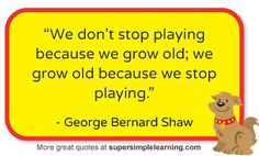 More great quotes at www.supersimplelearning.com #play #quotes