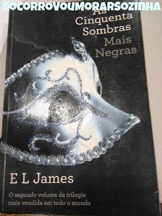 Socorro Vou Morar Sozinha: Livro: As 50 Sombras de Grey Mais Negras