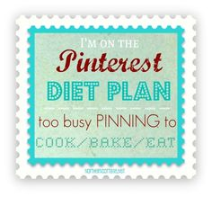 The Pinterest DIET PLAN - too busy pinning to actually cook something!  @Northern Cottage