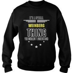 WEINBERG It's a WEINBERG thing you wouldn't understand shirts #gift #ideas #Popular #Everything #Videos #Shop #Animals #pets #Architecture #Art #Cars #motorcycles #Celebrities #DIY #crafts #Design #Education #Entertainment #Food #drink #Gardening #Geek #Hair #beauty #Health #fitness #History #Holidays #events #Home decor #Humor #Illustrations #posters #Kids #parenting #Men #Outdoors #Photography #Products #Quotes #Science #nature #Sports #Tattoos #Technology #Travel #Weddings #Women