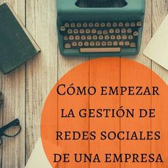 Redes Sociales de una Empresa: ¿cómo empezar? Marketing Poster, Marketing Plan, Marketing Tools, Marketing Digital, Internet Marketing, Social Media Marketing, Comunity Manager, Blogging, Socialism