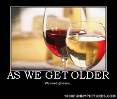 as we get older we need glasses.....