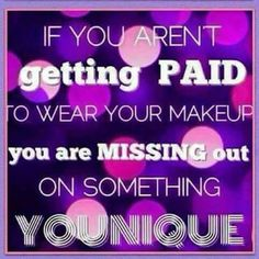 Get paid to wear make-up by Younique!  We do not have an auto-ship!  There is no obligation.  You can buy from yourself :-)!!!