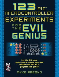 Flowcode 6 create 30 pic microcontroller projects bert van dam 123 pic microcontroller experiments for the evil genius 123 pic microcontroller experiments for the evil genius fandeluxe Images