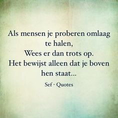Die is heel goed! Like Quotes, Funny Quotes, Sef Quotes, Dutch Quotes, Quote Backgrounds, Thing 1, Special Quotes, Beauty Quotes, Love Words