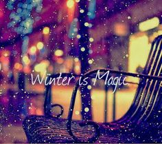 More Than Sayings: Winter is magic! #winter