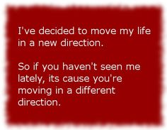 Quote - Moving in a new direction.