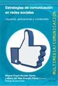 Estrategias de comunicación en redes sociales : usuarios, aplicaciones y contenidos / Miguel Ángel Nicolás Ojeda y María del Mar Grandío Pérez, (coords.)