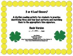 Students will read advanced rhythm patterns off of their St. Patty's Day Rhythm worksheet.  Then, they will sort them by rhythms that are of 3/4 time signature with 3 beats and rhythms are 4 beats long from 4/4 time signatures.  They will sort and notate the 3 beat patterns under the 3 leaf clover and the 4 beat patterns under the 4 leaf cover.