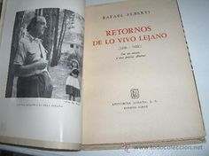Libros de segunda mano: RAFAEL ALBERTI - RETORNOS DE LO VIVO LEJANO - EDITORIAL LOSADA PRIMERA EDICION 1952 - Foto 2 - 27301498