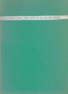 Klaus-Jürgen Bauer, Mein Gefühl hat den Verstand verloren, Gedichte, Edition Sehnsucht, 1988 My Books, Writing, Longing For You, Amor, Poetry, Being A Writer, Letter