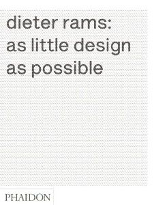 Dieter Rams: As Little Design as Possible: Sophie Lovell, Klaus Kemp, Jonathan Ive: 9780714849188: Amazon.com: Books